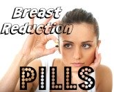 Do breast reduction pills actually work?
